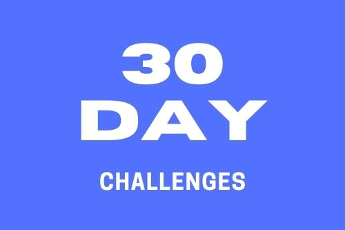 30 Day Challenges – To Do or Not To Do